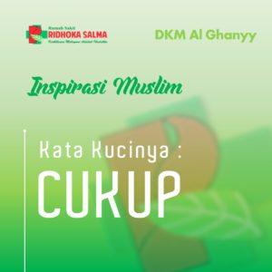 CUKUP - artikel inspirasi muslim rumah sakit ridhoka salma cikarang