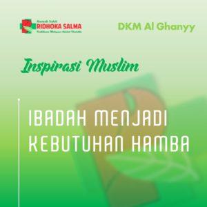 ibadah menjadi kebutuhan hamba - artikel inspirasi muslim rumah sakit ridhoka salma cikarang.jpg