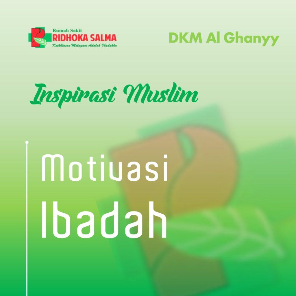 motivasi ibadah - artikel inspirasi muslim rumah sakit ridhoka salma cikarang