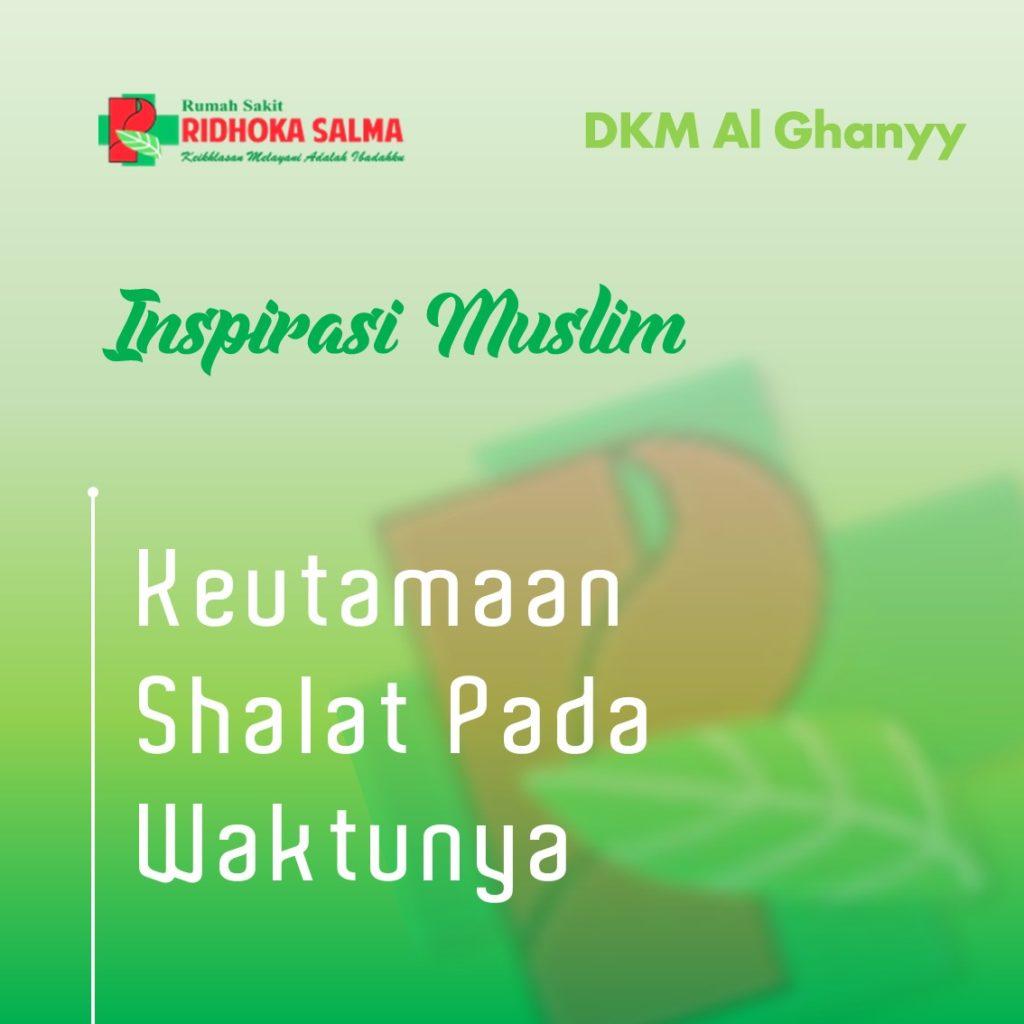 sholat pada waktunya - artikel inspirasi muslim rumah sakit ridhoka salma cikarang
